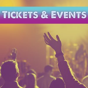Tickets and Events